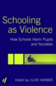 Foto Cover di Schooling as Violence, Ebook inglese di Clive Harber, edito da Taylor and Francis