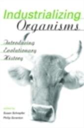 Industrializing Organisms