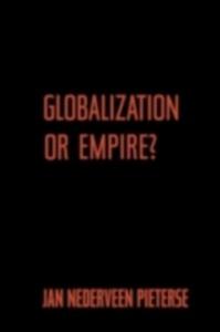 Ebook in inglese Globalization or Empire? Pieterse, Jan Nederveen