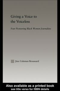 Foto Cover di Giving a Voice to the Voiceless, Ebook inglese di Jinx Coleman Broussard, edito da Taylor and Francis