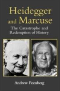 Foto Cover di Heidegger and Marcuse, Ebook inglese di Andrew Feenberg, edito da Taylor and Francis