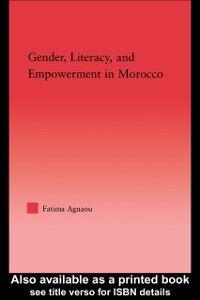 Foto Cover di Gender, Literacy, and Empowerment in Morocco, Ebook inglese di Fatima Agnaou, edito da Taylor and Francis
