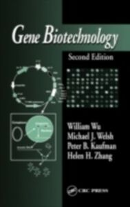 Ebook in inglese Gene Biotechnology, Second Edition Kaufman, Peter B. , Welsh, Michael J. , Wu, William , Zhang, Helen H.