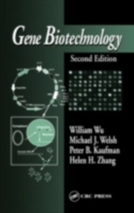 Ebook in inglese Gene Biotechnology, Second Edition Kaufman, Peter B. , Welsh, Michael J. , Wu, William , Zhang, Helen H.