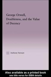 George Orwell, Doubleness, and the Value of Decency