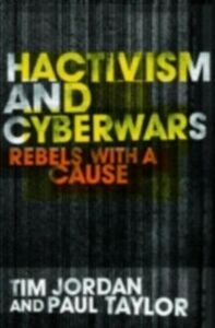 Ebook in inglese Hacktivism and Cyberwars Jordan, Tim , Taylor, Paul