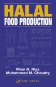 Ebook in inglese Halal Food Production Chaudry, Muhammad M. , Riaz, Mian N.