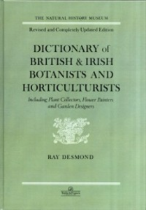 Ebook in inglese Dictionary Of British And Irish Botantists And Horticulturalists Including plant collectors, flower painters and garden designers Desmond, Ray