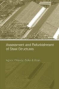 Ebook in inglese Assessment and Refurbishment of Steel Structures Agocs, Zoltan , Brodniansky, Jan , Vican, Josef , Ziolko, Jerzy