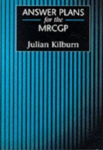 Foto Cover di Answer Plans for the MRCGP, Ebook inglese di J. Kilburn, edito da Taylor and Francis