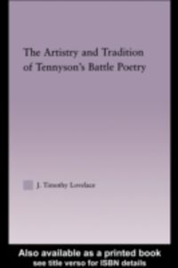 Foto Cover di Artistry and Tradition of Tennyson's Battle Poetry, Ebook inglese di Timothy J. Lovelace, edito da Taylor and Francis