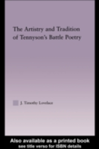 Ebook in inglese Artistry and Tradition of Tennyson's Battle Poetry Lovelace, Timothy J.