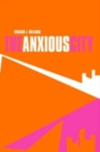 Ebook in inglese Anxious City Williams, Richard J.