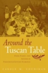 Ebook in inglese Around the Tuscan Table Counihan, Carole M.