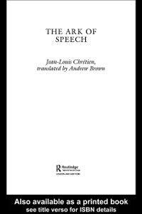 Foto Cover di Ark of Speech, Ebook inglese di Jean-Louis Chretien, edito da Taylor and Francis