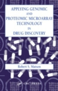 Ebook in inglese Applying Genomic and Proteomic Microarray Technology in Drug Discovery Matson, Robert S.