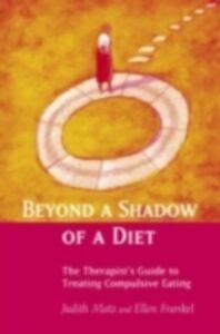 Foto Cover di Beyond a Shadow of a Diet, Ebook inglese di Ellen Frankel,Judith Matz, edito da Taylor and Francis