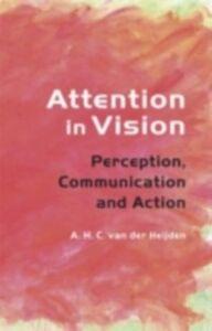 Foto Cover di Attention in Vision, Ebook inglese di A.H.C. van der Heijden, edito da Taylor and Francis