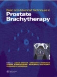 Foto Cover di Basic and Advanced Techniques in Prostate Brachytherapy, Ebook inglese di  edito da CRC Press