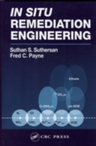 Ebook in inglese In Situ Remediation Engineering Payne, Fred C. , Suthersan, Suthan S.