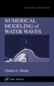 Foto Cover di Numerical Modeling of Water Waves, Ebook inglese di Charles L. Mader, edito da CRC Press