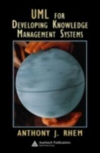 Foto Cover di UML for Developing Knowledge Management Systems, Ebook inglese di Anthony J. Rhem, edito da CRC Press