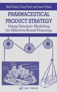 Ebook in inglese Pharmaceutical Product Strategy Paich, Mark , Peck, Corey , Valant, Jason J.