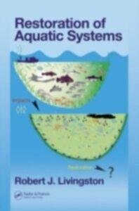 Foto Cover di Restoration of Aquatic Systems, Ebook inglese di Robert J. Livingston, edito da CRC Press