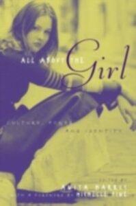 Foto Cover di All About the Girl, Ebook inglese di  edito da Taylor and Francis
