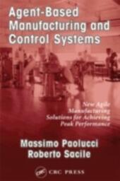 Agent-Based Manufacturing and Control Systems