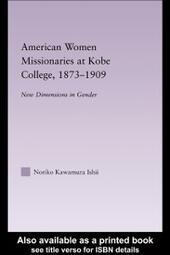 American Women Missionaries at Kobe College, 1873-1909