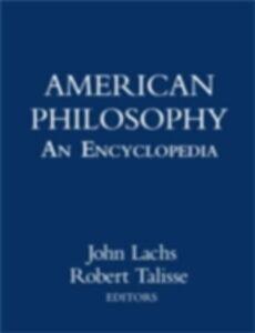 Ebook in inglese American Philosophy: An Encyclopedia