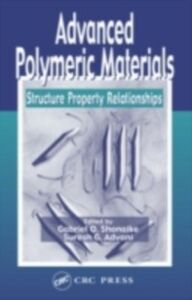 Ebook in inglese Advanced Polymeric Materials Advani, Suresh G. , Shonaike, Gabriel O.