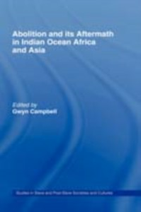 Ebook in inglese Abolition and Its Aftermath in the Indian Ocean Africa and Asia -, -