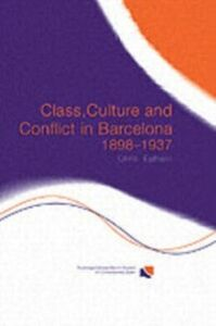 Ebook in inglese Class, Culture and Conflict in Barcelona, 1898-1937 Ealham, Chris