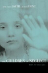 Ebook in inglese Children of Neglect Fong, Rowena , Smith, Margaret