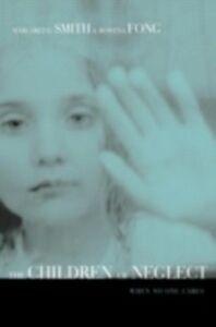 Foto Cover di Children of Neglect, Ebook inglese di Rowena Fong,Margaret Smith, edito da Taylor and Francis