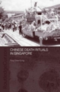 Ebook in inglese Chinese Death Rituals in Singapore Kiong, Tong Chee