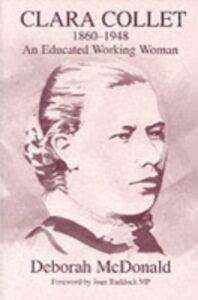 Foto Cover di Clara Collet, 1860-1948, Ebook inglese di Deborah Mcdonald, edito da Taylor and Francis