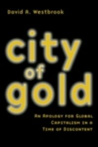 Foto Cover di City of Gold, Ebook inglese di David A. Westbrook, edito da Taylor and Francis