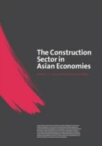 Foto Cover di Construction Sector in the Asian Economies, Ebook inglese di AA.VV edito da Taylor and Francis