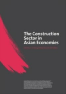 Ebook in inglese Construction Sector in the Asian Economies Anson, Michael , Chiang, Y.H. , Raftery, John