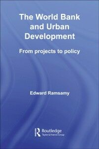 Foto Cover di World Bank and Urban Development, Ebook inglese di Edward Ramsamy, edito da Taylor and Francis