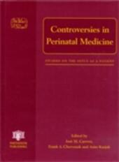 Controversies in Perinatal Medicine