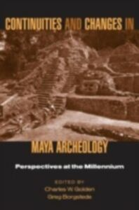Foto Cover di Continuities and Changes in Maya Archaeology, Ebook inglese di  edito da Taylor and Francis