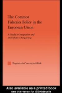 Ebook in inglese Common Fisheries Policy in the European Union Condeicao-Heldt, Eugenia da