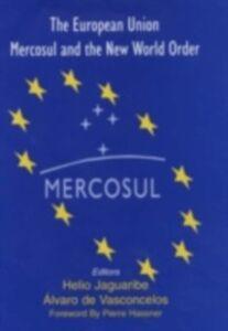 Ebook in inglese European Union, Mercosul and the New World Order Jaguaribe, Helio , Vasconcelos, Alvaro
