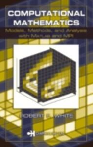 Foto Cover di Computational Mathematics, Ebook inglese di Robert E. White, edito da CRC Press