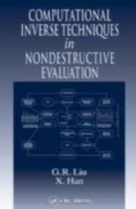 Ebook in inglese Computational Inverse Techniques in Nondestructive Evaluation Han, X. , Liu, G.R.