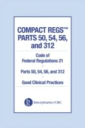 Compact Regs Parts 50, 54, 56, and 312
